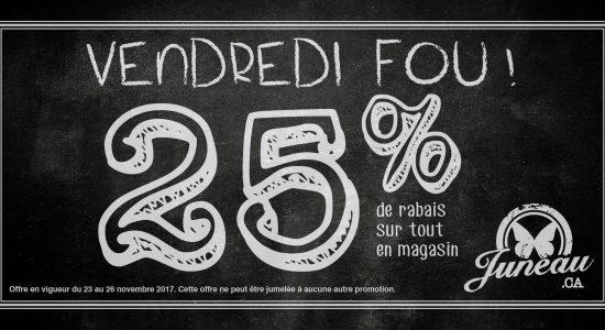 25% de rabais sur tout en magasin! | Juneau