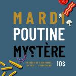 Mardi poutine mystère - La Souche Microbrasserie-Restaurant