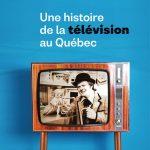 Une histoire de la télévision au Québec de Sophie Imbeault - Librairie Morency