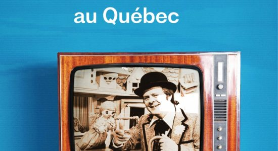 Une histoire de la télévision au Québec de Sophie Imbeault | Librairie Morency