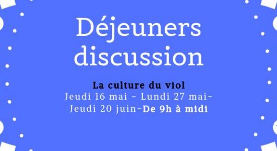 Déjeuners discussion: La culture du viol