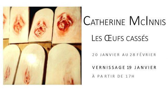 Catherine McInnis | Les Oeufs cassés