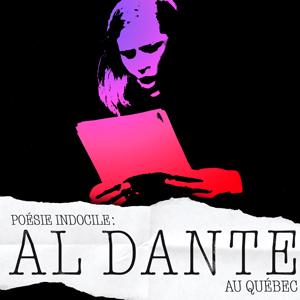 Poésie indocile : Al Dante au Québec