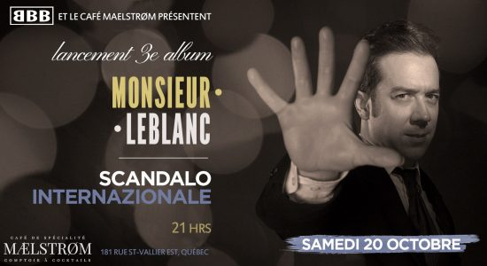Monsieur Leblanc – Lancement 3e album «Scandalo Internazionale»