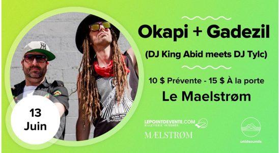 Okapi + Gadezil (DJ King Abid & DJ Tylc)