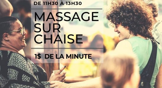 Massage sur chaise (1$/minute) à l'Éphémère