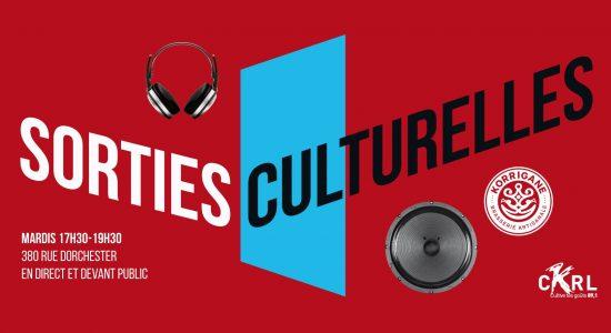 Sorties culturelles à La Korrigane en direct à CKRL