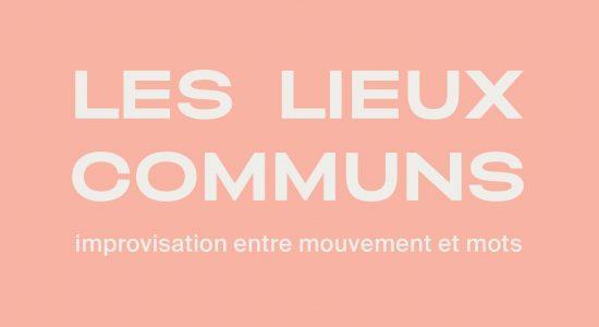 Les Lieux communs ╱ improvisation entre mouvement et mots