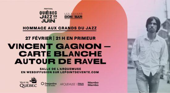 Vincent Gagnon : Carte Blanche autour de Ravel