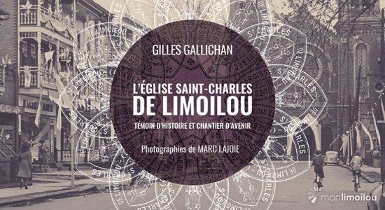 L'église Saint-Charles de Limoilou. Témoin d'histoire et chantier d'avenir. Éditions du Septentrion, 2018, 244 p.