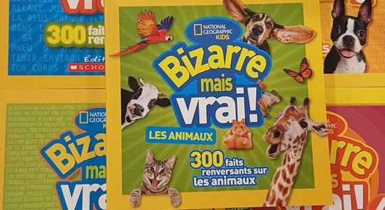 Livres Bizarre mais vrai – Éditions National Geographic Kids | Librairie Morency