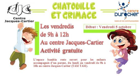 Chatouille et grimace – centre Jacques-Cartier