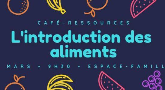 Café-Ressources: L'introduction des aliments