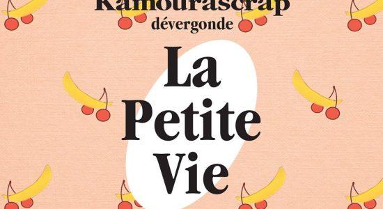Kamourascrap dévergonde La Petite Vie!