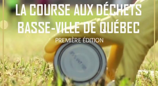 La Course aux Déchets – Basse-Ville de Québec