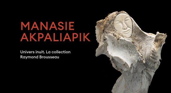 Exposition Manasie Akpaliapik