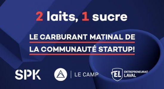 2 laits, 1 sucre – Matinée startups