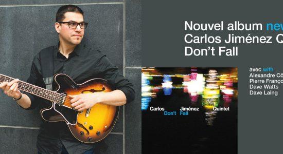 Carlos Jiménez Quintet – Lancement Don't Fall